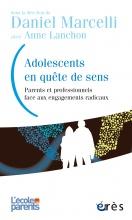 Adolescents en quête de sens : parents et professionnels face aux engagements radicaux