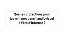 Quelles protections pour les mineurs dans l'audiovisuel à l'ère d'Internet ?